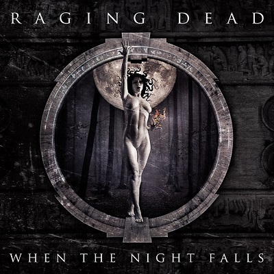 Raging Dead When The Night Falls