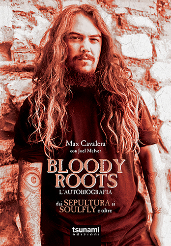410e4e1a95 Recensione libro  Bloody Roots di Max Cavalera (Sepultura)