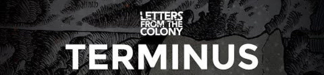 Letters From The Colony: guarda il lyric video di 'Terminus'