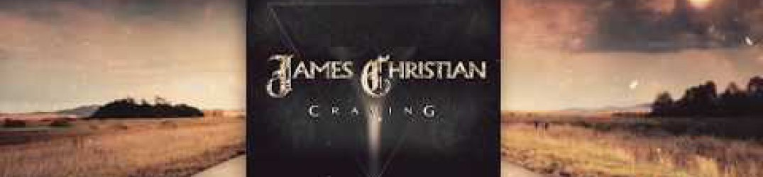 James Christian: il lyric video ufficiale di 'Craving'