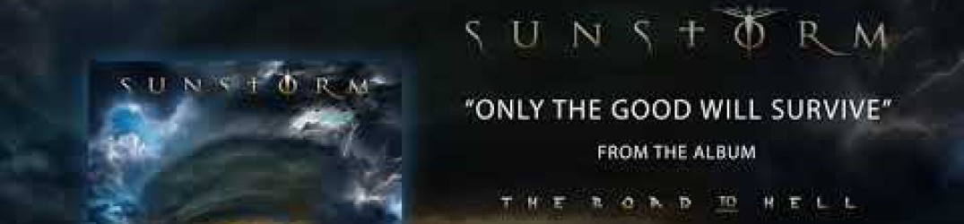 Sunstorm: ecco l'official audio di 'Only the Good Will Survive'