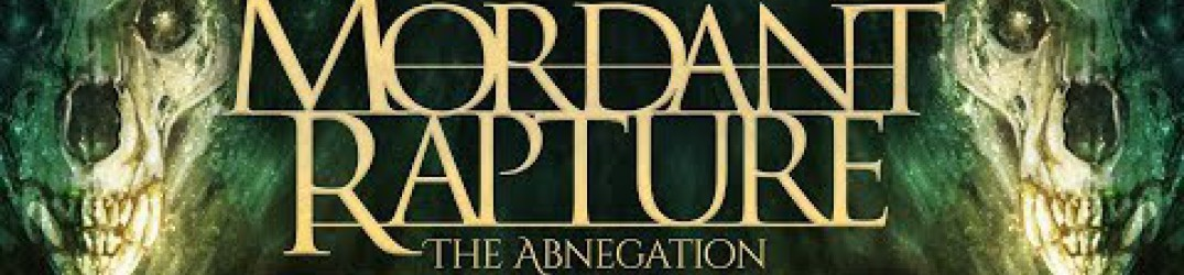 "Mordant Rapture: in anteprima in streaming completo il debut-album ""The Abnegation"""