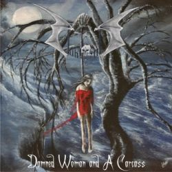 Damned Woman and a Carcass