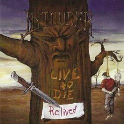Live To Die.... Relived