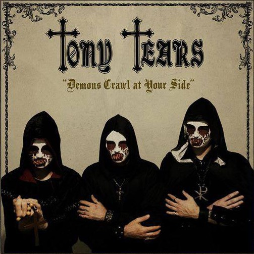 TONY TEARS  demons crawl at your side